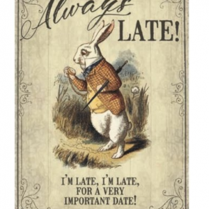 ALWAYS LATE WALL PLAQUE